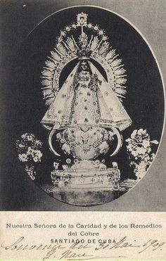 Nuestra Señora de la Caridad y de los Remedios del Cobre  A photograph from the early 20th century of Our Lady of Charity, the patroness of Cuba.