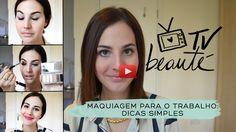 TV Beauté: dicas simples de maquiagem para o trabalho    Dia de Beauté