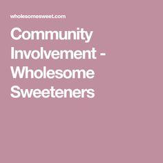 Community Involvement - Wholesome Sweeteners
