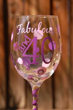 Fabulous and 40 Custom Wine Glass  Completely by TheGlassHeartCo, $15.00