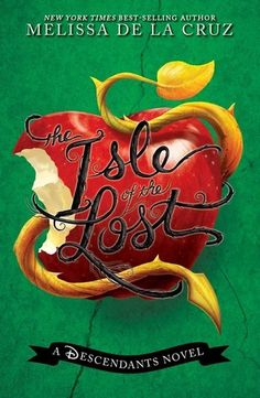 Cover Reveal: The Isle of the Lost (The Descendants by Melissa de la Cruz -On sale May 2015 by Disney-Hyperion The Descendants, Descendants Book Series, Disney Descendants Books, Descendants Costumes, A Thousand Years, Bestseller Author, New York Times, Book 1, The Book