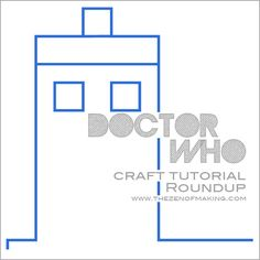 Doctor Who Craft Tutorial Roundup | The Zen of Making #doctorwho #crafts