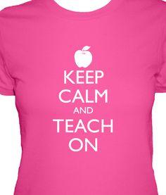 Teacher Shirt - Keep Calm and Teach On - Teaching Shirt - 4 Colors Available - Womens Cotton Shirt - S, M, L, XL - Gift Friendly. $22.50, via Etsy.