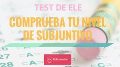 Test de ELE: Subjuntivo. Comprueba tu nivel. 30 items. Para nivel B1, nivel B2 y nivel C1 del Marco Común Europeo de Referencia (MCER)