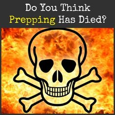 Do You Think Prepping Has Died? via @survivalwoman