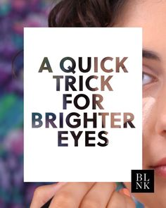 A Quick Trick for Brighter Eyes.