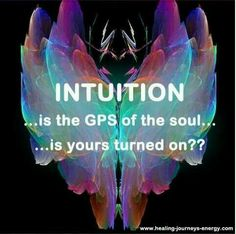Intuituon is the gps of the soul