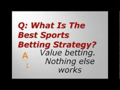 What Is The Greatest Sports Betting Strategy? - http://www.hotstuffpicks.com/bettingsystems/what-is-the-greatest-sports-betting-strategy/