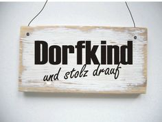 Dekoschild DORFKIND UND STOLZ DRAUF von dörpkind auf DaWanda.com
