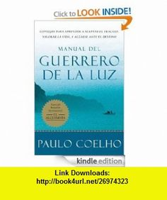 Manual del Guerrero de la Luz (Spanish Edition) eBook Paulo Coelho ,   ,  , ASIN: B00851M4FU , tutorials , pdf , ebook , torrent , downloads , rapidshare , filesonic , hotfile , megaupload , fileserve
