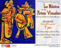 Disfruta de esta interesante exposición en Pátzcuaro, La Música en las Artes Visuales