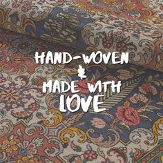 Thought to have a piece of the weaver's soul, hand-woven rugs are the most valuable rugs.
