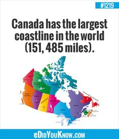 Canada has the largest coastline in the world 485 miles). Canadian Things, I Am Canadian, Canada Eh, Toronto Canada, Good To Know, Did You Know, Immigration Canada, Across The Border, History Timeline