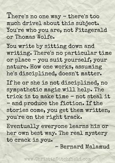 """""""There's no one way..."""" on writing ~ Bernard Malamud, author of The Natural"""