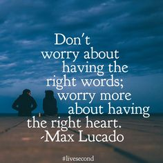 Have the right heart                                                                                                                                                                                 More