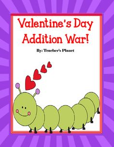 Valentines Day Addition War! A fun game for learning addition facts!In this game there are a total of 100 cards!In Valentines Day Addition War students learn to add numbers and compare sums. This fun card game that we all grew up with is now in an educational version of Valentines Day Addition War.