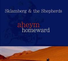 Klezmer Podcast Blog: Album review: Sklamberg & The Shepherds-  Aheym/Ho...