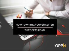 How to Write a Cover Letter That Gets Read by Oppin via slideshare