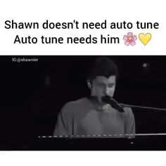 This is so true💙💙 Shawn Mendes Cute, Shawn Mendes Memes, Shawn Mendes Imagines, Music Mood, Mood Songs, Chon Mendes, Shawn Mendes Wallpaper, Mendes Army, Shawn Mendez