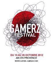 Festival GAMERZ 08 - Sortir'n Marseille et Aix : Blog Évènementiel BUZZ TA COM