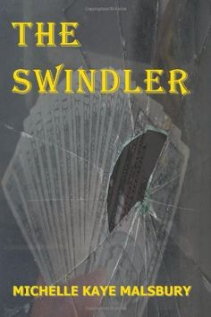 The Swindler by Michelle Kaye Malsbury, http://www.amazon.com/dp/0984421947/ref=cm_sw_r_pi_dp_7veNpb0B7KCHM    How easy is it for an investment broker to deceive clients?