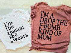 Im a drop the f-bomb kind of mom Im the reason she swears matching mother daughter shirt set - Funny Kids Shirts - Ideas of Funny Kids Shirts - Mommy and Me Shirts Funny Kids Shirts, Baby Shirts, Mom Shirts, Shirts For Girls, Onesies, Awesome Shirts, Awesome Mom, Baby Onesie, Mother Daughter Shirts