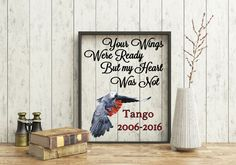 Pet Memorial Frame, Your wings were ready quote but my heart was not quote, African Grey Parrot Frame, Loss of Pet frame, Pet Portrait by CreativeCraftRooms on Etsy https://www.etsy.com/listing/498246278/pet-memorial-frame-your-wings-were-ready