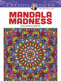 Creative Haven Mandala Madness Coloring Book