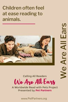 Read with Your Pets: We Are All Ears | Pet Partners | We're proud to promote youth literacy through our Worldwide Read with Pets Project. Kids can be hesitant when learning to read but when they read with pets, there's no pressure to get every word right! That's why we want kids to read to their pets. Join those who have already started reading with their pets. Track your progress and get a fun bingo sheet when you take the We Are All Ears Pledge! Get started at PetPartners.org.