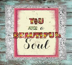 You are a beautiful soul @bravegirlsclub #inspiration #beautifulSoul