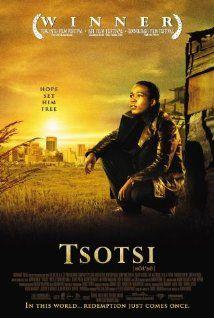 Tsotsi (2005) - Six days in the violent life of a young Johannesburg gang leader (Chweneyagae).  Director: Gavin Hood Writers: Athol Fugard (novel), Gavin Hood Stars: Presley Chweneyagae, Mothusi Magano, Israel