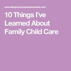 10 Things I've Learned About Family Child Care