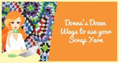 Donna's Dozen Ways to Use Your Scrap Yarn