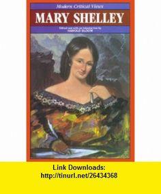 Mary Wollstonecraft Shelley (Blooms Modern Critical Views) (9780877546191) William Golding, Harold Bloom , ISBN-10: 0877546193  , ISBN-13: 978-0877546191 ,  , tutorials , pdf , ebook , torrent , downloads , rapidshare , filesonic , hotfile , megaupload , fileserve