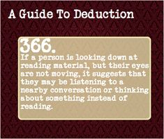 Deduction: Body language, small town/city Submitted by: nicepandas This is true. Depending on the people. Writing A Book, Writing Tips, Writing Prompts, Writing Help, Creative Writing, Guide To Manipulation, Detective, A Guide To Deduction, The Science Of Deduction