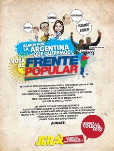 Q no te la cuenten! Vamos por la Argentina q queremos! ¡Sumate al Frente Popular y a la JCR! Aportá a la #Colecta2015 Frente Popular, Fes, Santa Fe, Twitter, Presidents, Vows, Argentina