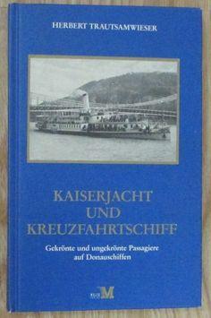 Kaiserjacht und Kreuzfahrtschiff * Trautsamwieser 1996 Donauschiffe