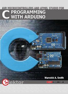 C Programming with Arduino Look inside Elektor's C Programming with Arduino book.