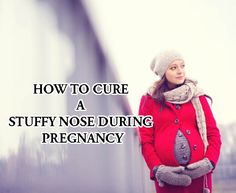 How to cure a Stuffy Nose During Pregnancy - wikiJunkie - How to do anything Stop Runny Noses, Runny Nose Remedies, Blocked Sinuses, Blocked Nose, Nasal Congestion, What To Use, Respiratory System, How To Get Rid