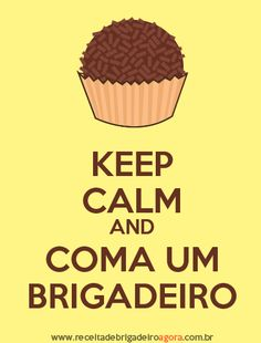 Keep Calm e Coma Um Brigadeiro