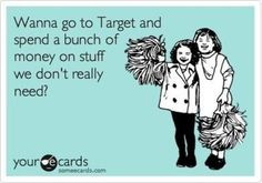 I think I've actually said this before! <3 Target!