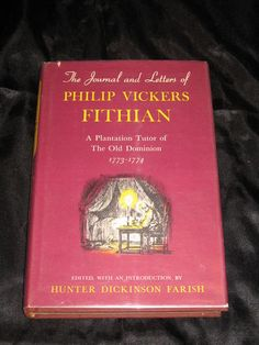 The Journal and Letters of Philip Vickers Fithian Hardcover Book Virginia History, Old Dominion, Antique Books, Globe, Letters, Journal, Reading, Ebay, Products