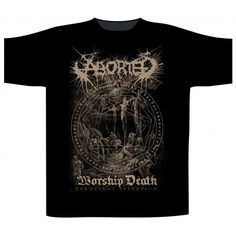 Tricou Aborted: Worship Death Heavy Metal Bands, Hard Rock, Worship, Death, Mens Tops, T Shirt, Supreme T Shirt, Tee, Hard Rock Music