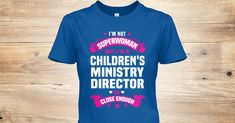 I'm Not Superwoman But I'm A(An) Children's Ministry Director So Close Enough.  If You Proud Your Job, This Shirt Makes A Great Gift For You And Your Family.  Ugly Sweater  Children's Ministry Director, Xmas  Children's Ministry Director Shirts,  Children's Ministry Director Xmas T Shirts,  Children's Ministry Director Job Shirts,  Children's Ministry Director Tees,  Children's Ministry Director Hoodies,  Children's Ministry Director Ugly Sweaters,  Children's Ministry Director Long Sleeve…