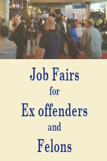 Job Fairs for Ex offenders and Felons
