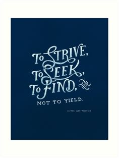 """""""To strive, to seek, to find"""" Art Prints by Michelle Arguelles 