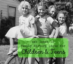Web Index of family history ideas for children and youth - over 270 links to games, activities, reunion ideas, lesson plans, and all kinds of ways to get children and teens involved in genealogy and family history.