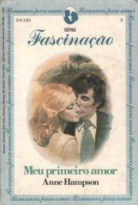 Grego. Reencontro. Vingança. No LdM: Meu primeiro amor, Anne Hampson - http://livroaguacomacucar.blogspot.com.br/2014/02/cap-839-meu-primeiro-amor-anne-hampson.html