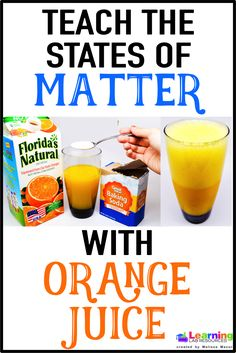 """Teach about the states of matter (solids, liquids, gases) by making """"orange soda"""" with orange juice and baking soda. Kindergarten Science, Elementary Science, Science Classroom, Teaching Science, Science Activities, Science Fun, Science Experiments, Science Ideas, Classroom Ideas"""