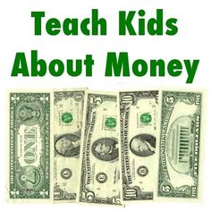Teach Kids About Money: 6 Super Ideas To Help Kids Learn How Money Works
